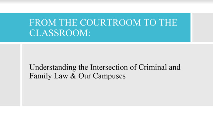 From the Courtroom to the Classroom: Understanding the Intersection of Criminal and Family Law and Our Campuses